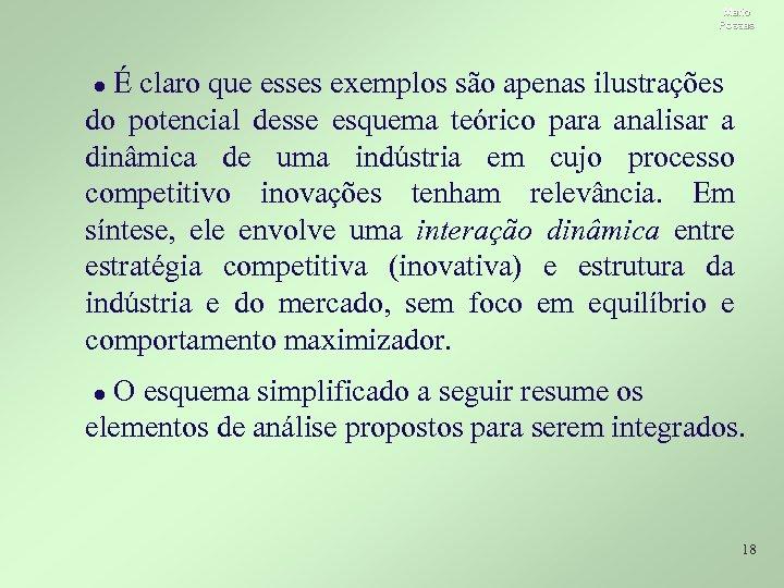 Mario Possas É claro que esses exemplos são apenas ilustrações do potencial desse esquema