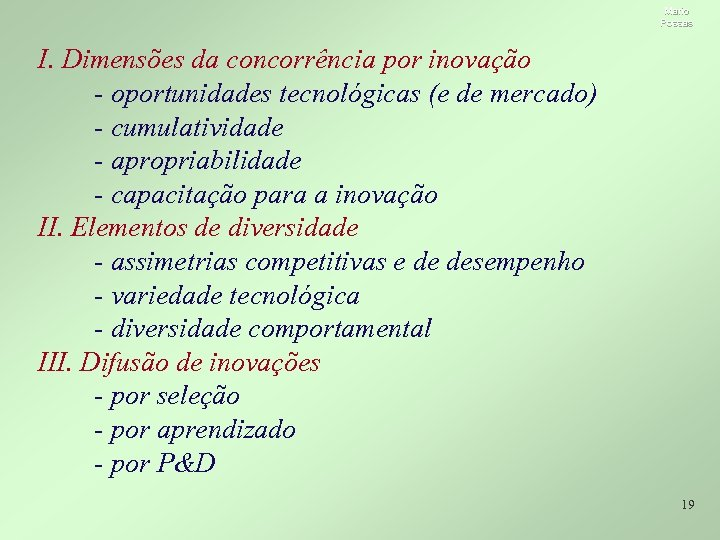 Mario Possas I. Dimensões da concorrência por inovação - oportunidades tecnológicas (e de mercado)