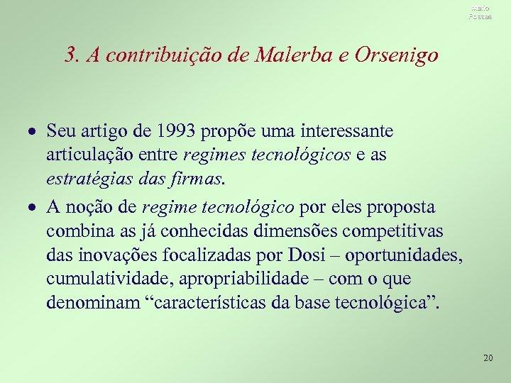 Mario Possas 3. A contribuição de Malerba e Orsenigo · Seu artigo de 1993