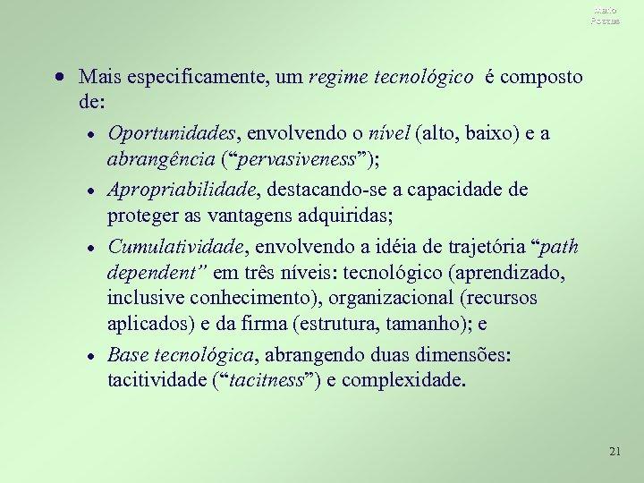 Mario Possas · Mais especificamente, um regime tecnológico é composto de: · Oportunidades, envolvendo