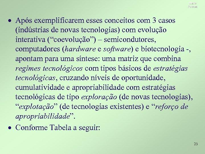 Mario Possas · Após exemplificarem esses conceitos com 3 casos (indústrias de novas tecnologias)