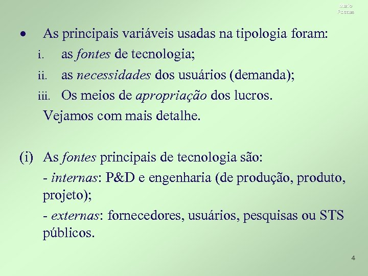 Mario Possas · As principais variáveis usadas na tipologia foram: i. as fontes de