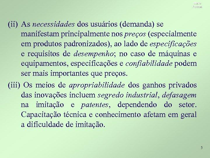 Mario Possas (ii) As necessidades dos usuários (demanda) se manifestam principalmente nos preços (especialmente