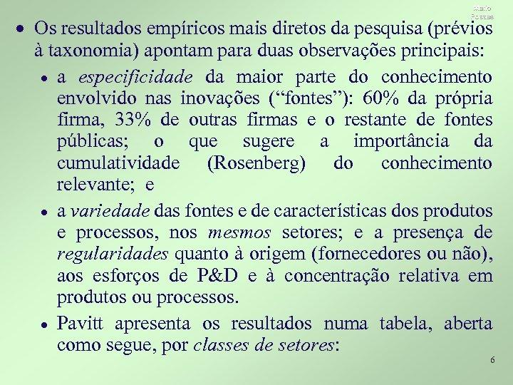Mario Possas · Os resultados empíricos mais diretos da pesquisa (prévios à taxonomia) apontam