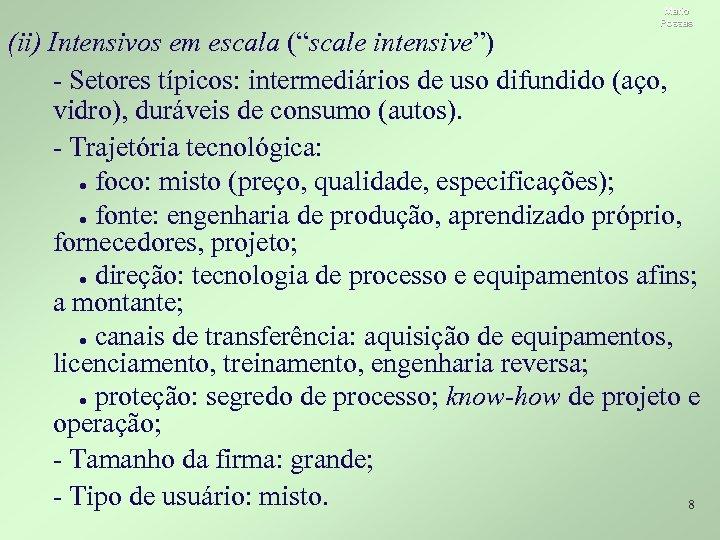"""Mario Possas (ii) Intensivos em escala (""""scale intensive"""") - Setores típicos: intermediários de uso"""