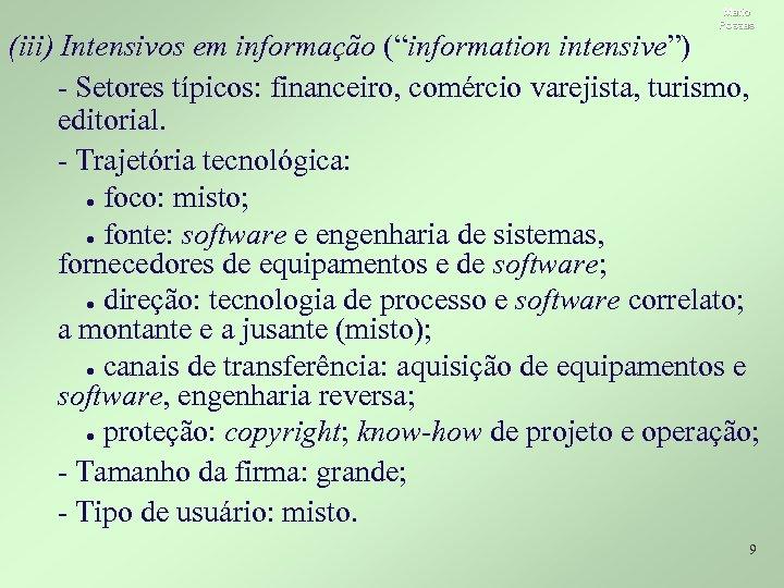 """Mario Possas (iii) Intensivos em informação (""""information intensive"""") - Setores típicos: financeiro, comércio varejista,"""