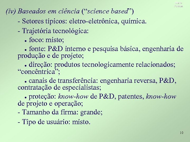 """Mario Possas (iv) Baseados em ciência (""""science based"""") - Setores típicos: eletro-eletrônica, química. -"""