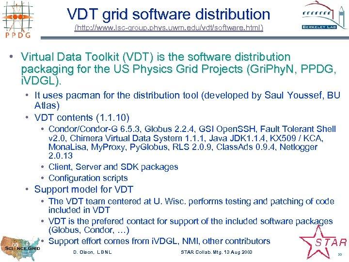 VDT grid software distribution (http: //www. lsc-group. phys. uwm. edu/vdt/software. html) • Virtual Data