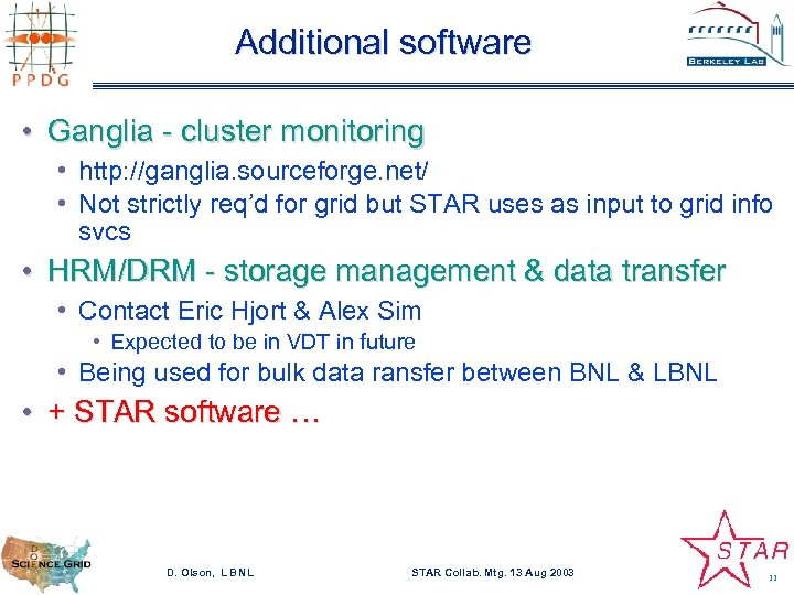 Additional software • Ganglia - cluster monitoring • http: //ganglia. sourceforge. net/ • Not