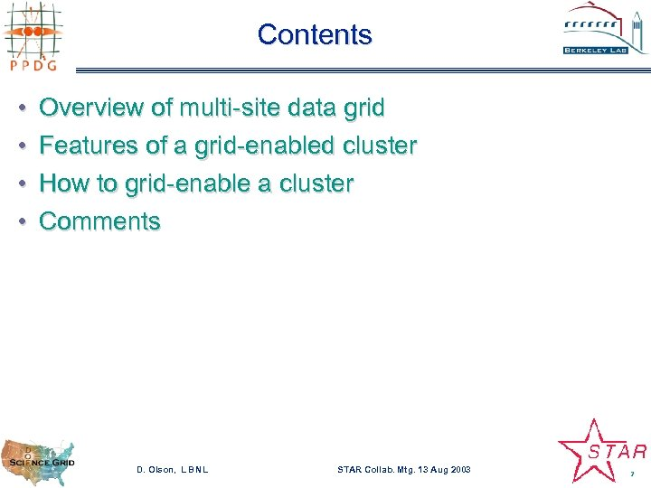 Contents • • Overview of multi-site data grid Features of a grid-enabled cluster How