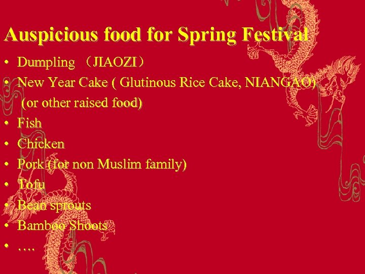 Auspicious food for Spring Festival • Dumpling (JIAOZI) • New Year Cake ( Glutinous