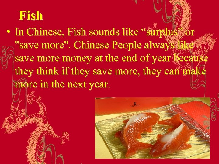 "Fish • In Chinese, Fish sounds like ""surplus"" or"