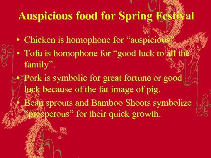 "Auspicious food for Spring Festival • Chicken is homophone for ""auspicious"". • Tofu is"