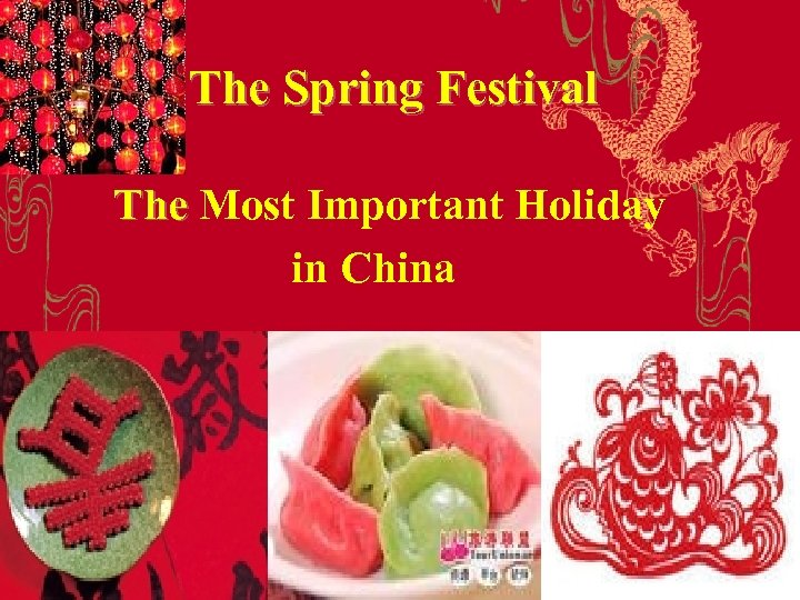 The Spring Festival The Most Important Holiday in China