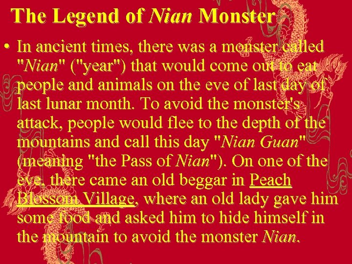 The Legend of Nian Monster • In ancient times, there was a monster called
