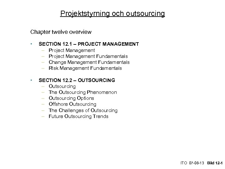 Projektstyrning och outsourcing Chapter twelve overview • SECTION 12. 1 – PROJECT MANAGEMENT –