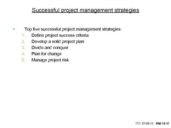 Successful project management strategies • Top five successful project management strategies 1. Define project