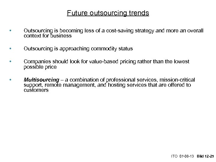 Future outsourcing trends • Outsourcing is becoming less of a cost-saving strategy and more