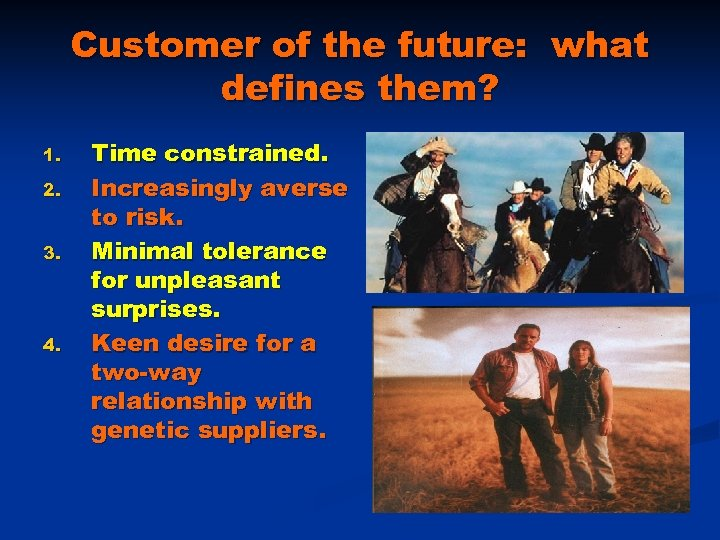 Customer of the future: what defines them? 1. 2. 3. 4. Time constrained. Increasingly