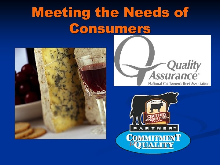 Meeting the Needs of Consumers