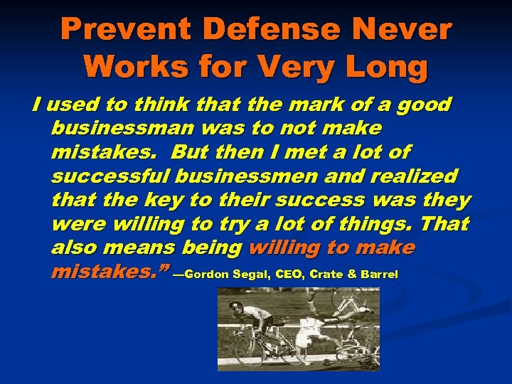 Prevent Defense Never Works for Very Long I used to think that the mark