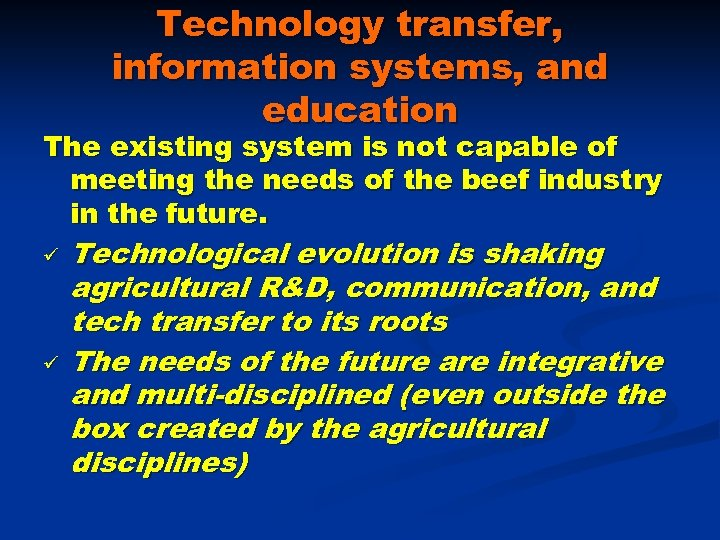 Technology transfer, information systems, and education The existing system is not capable of meeting