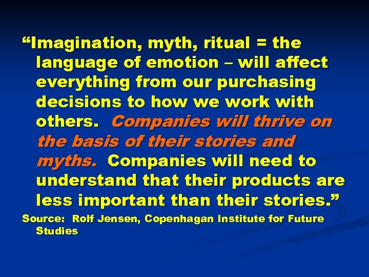 """Imagination, myth, ritual = the language of emotion – will affect everything from our"