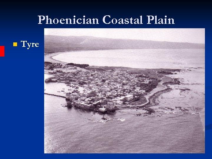 Phoenician Coastal Plain n Tyre