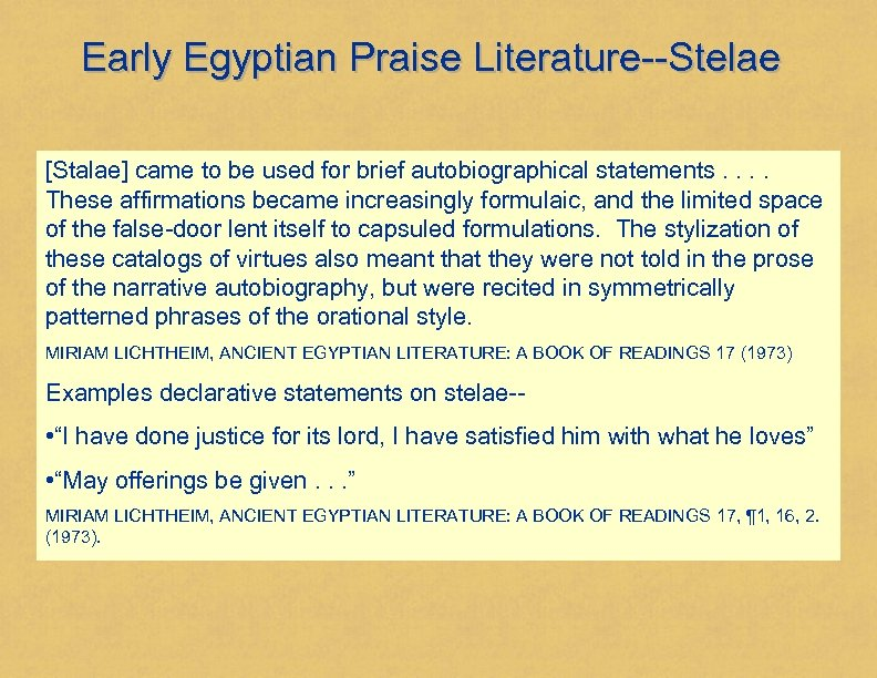 Early Egyptian Praise Literature--Stelae [Stalae] came to be used for brief autobiographical statements. .