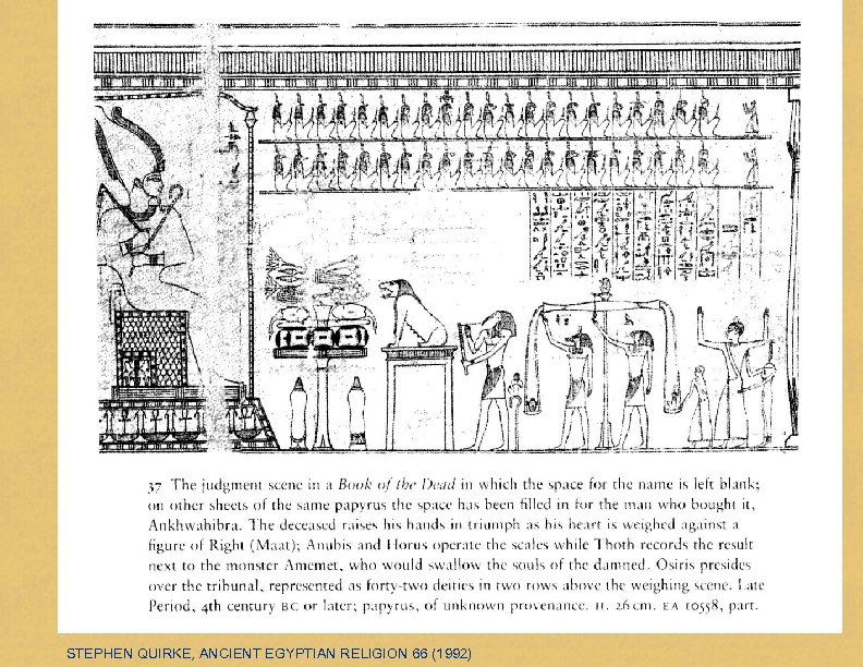STEPHEN QUIRKE, ANCIENT EGYPTIAN RELIGION 66 (1992)