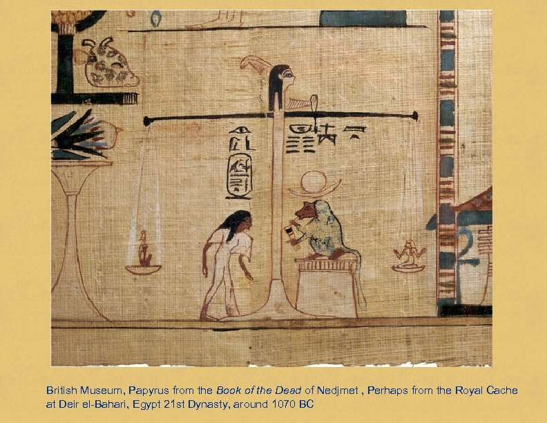 British Museum, Papyrus from the Book of the Dead of Nedjmet , Perhaps from