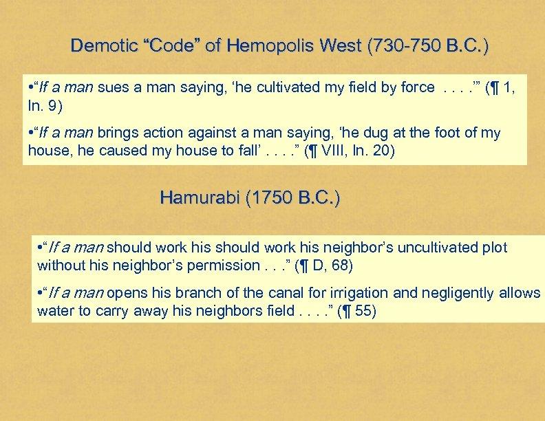 "Demotic ""Code"" of Hemopolis West (730 -750 B. C. ) • ""If a man"