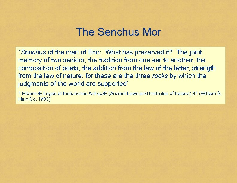 """The Senchus Mor """"Senchus of the men of Erin: What has preserved it? The"""