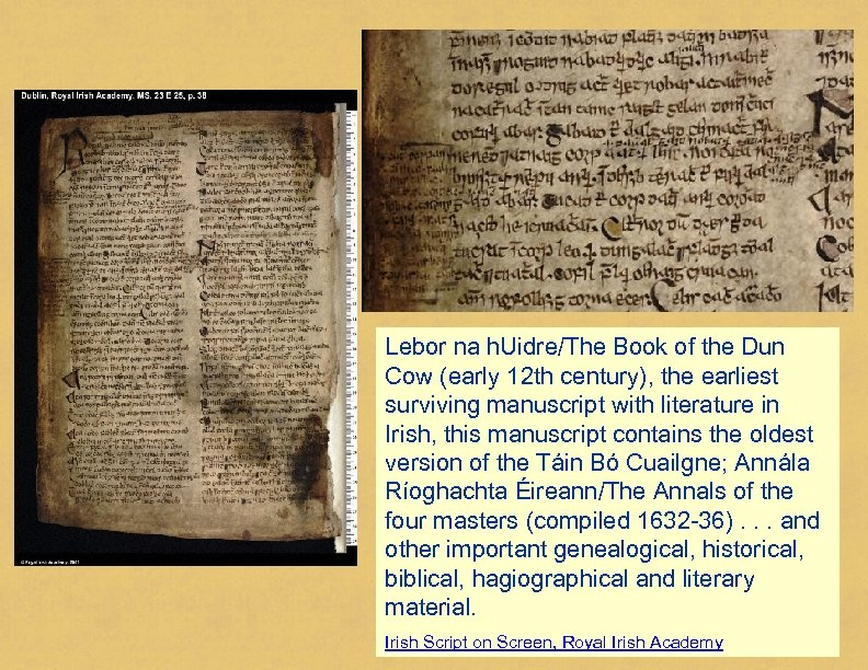 Lebor na h. Uidre/The Book of the Dun Cow (early 12 th century), the