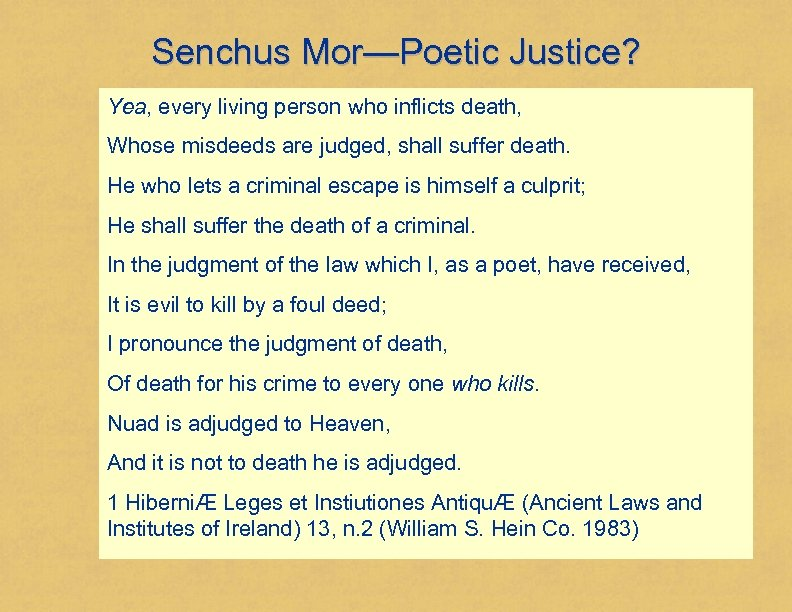 Senchus Mor—Poetic Justice? Yea, every living person who inflicts death, Whose misdeeds are judged,