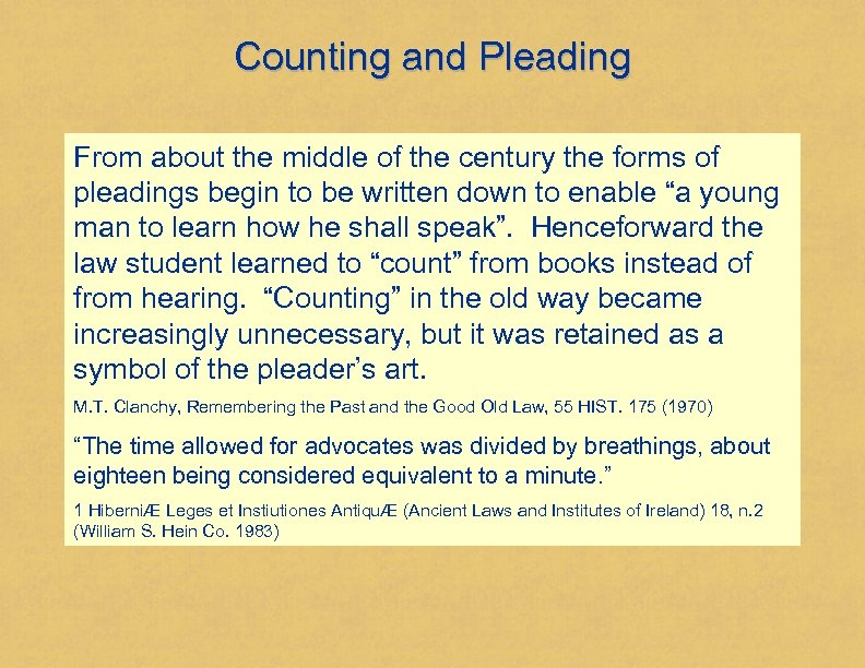 Counting and Pleading From about the middle of the century the forms of pleadings
