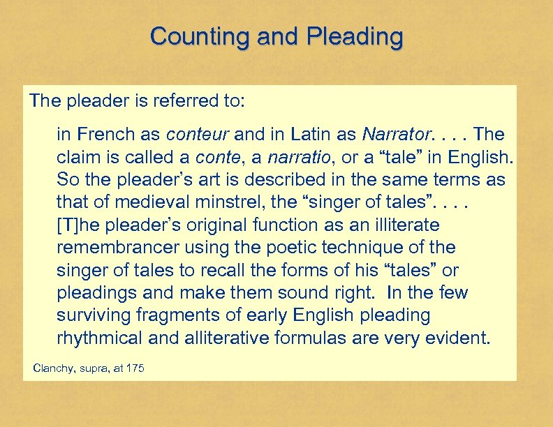 Counting and Pleading The pleader is referred to: in French as conteur and in