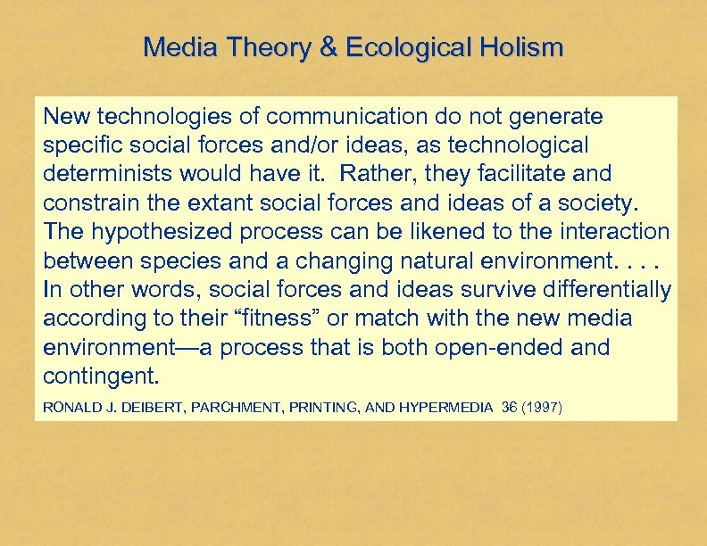Media Theory & Ecological Holism New technologies of communication do not generate specific social