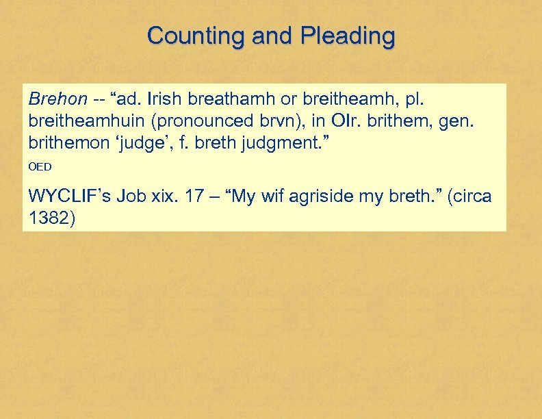 """Counting and Pleading Brehon -- """"ad. Irish breathamh or breitheamh, pl. breitheamhuin (pronounced brvn),"""