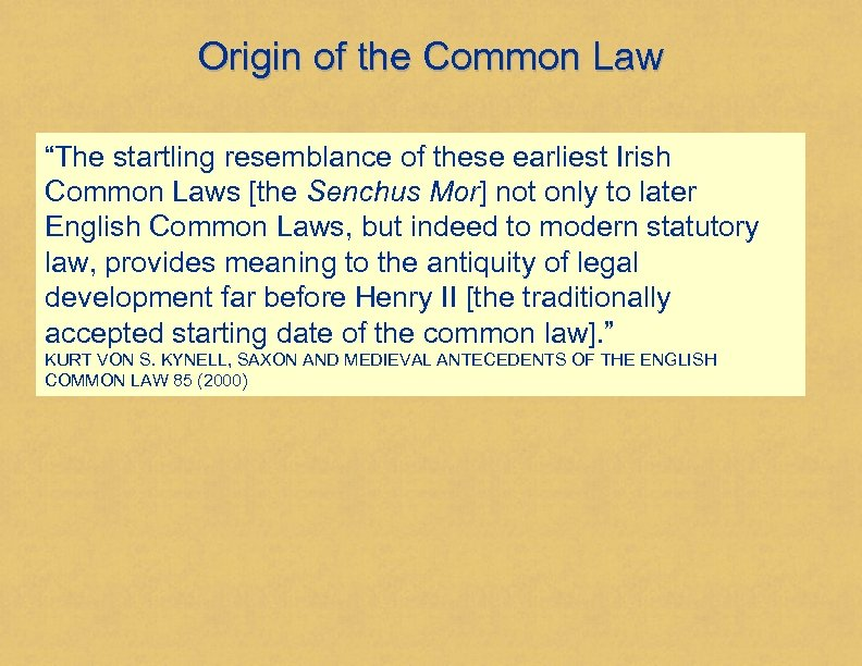 """Origin of the Common Law """"The startling resemblance of these earliest Irish Common Laws"""
