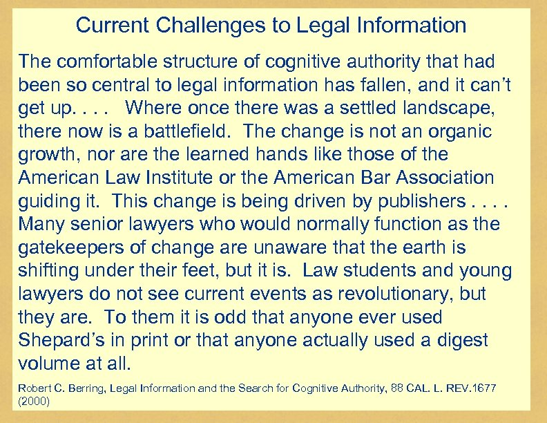 Current Challenges to Legal Information The comfortable structure of cognitive authority that had been