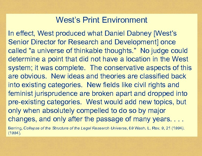 West's Print Environment In effect, West produced what Daniel Dabney [West's Senior Director for