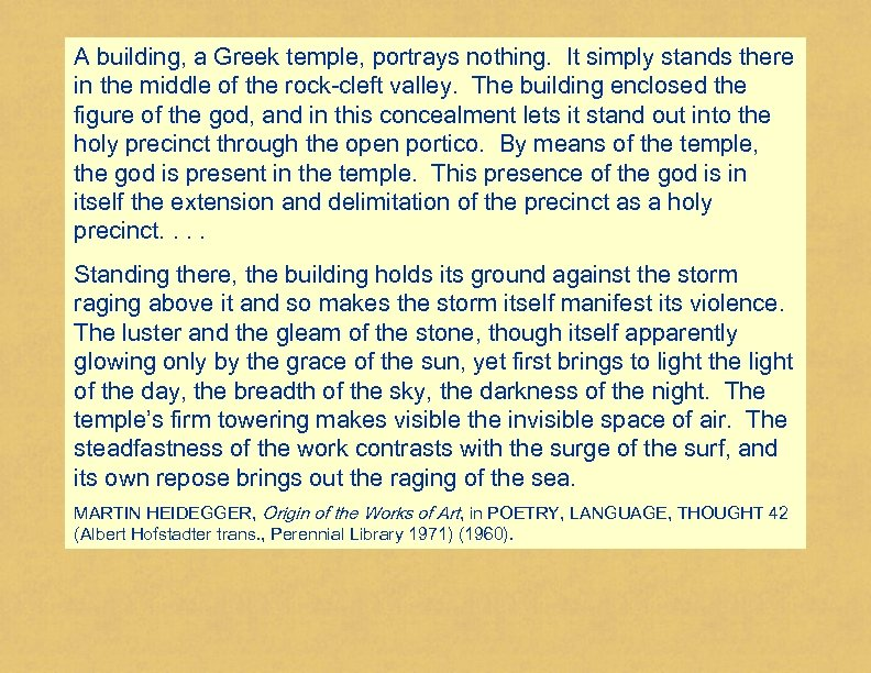 A building, a Greek temple, portrays nothing. It simply stands there in the middle