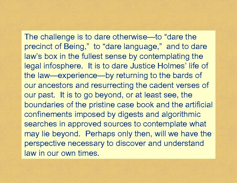"""The challenge is to dare otherwise—to """"dare the precinct of Being, """" to """"dare"""