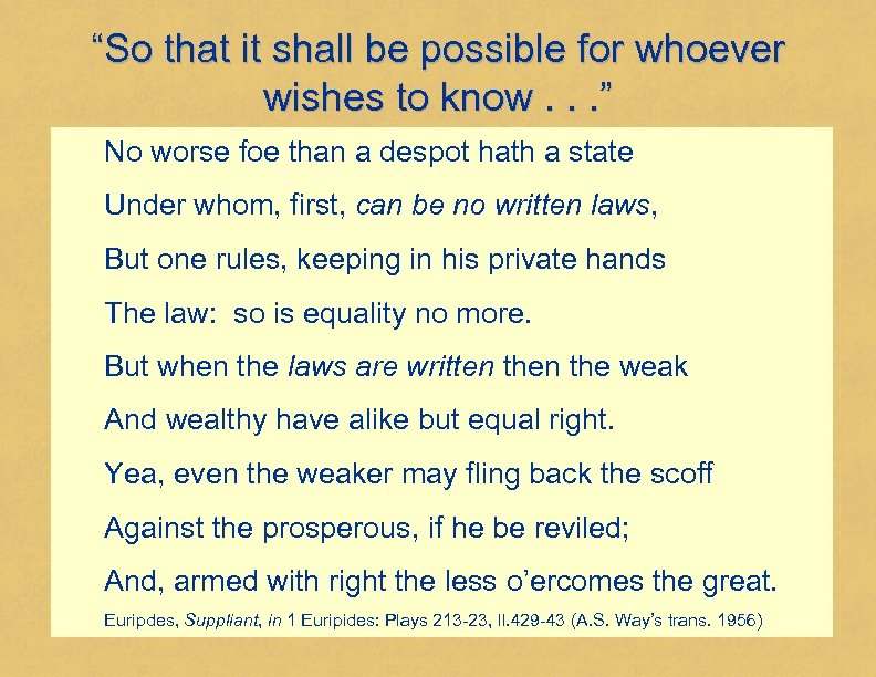 """""""So that it shall be possible for whoever wishes to know. . . """""""