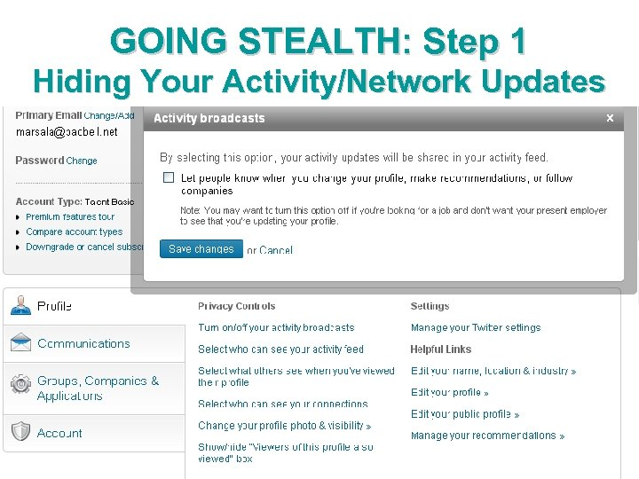 GOING STEALTH: Step 1 Hiding Your Activity/Network Updates