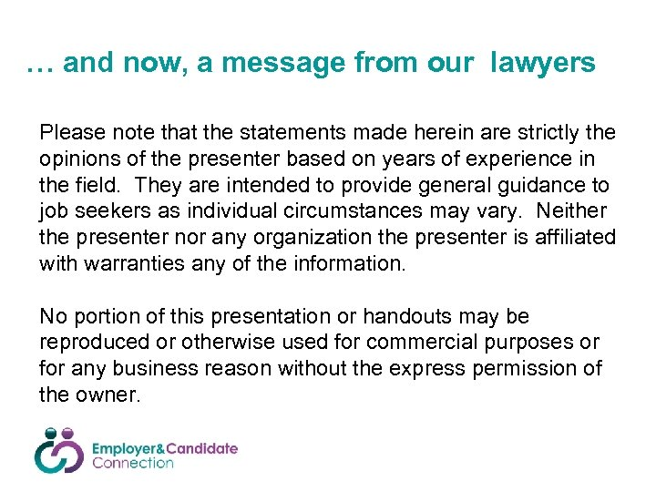 … and now, a message from our lawyers Please note that the statements made