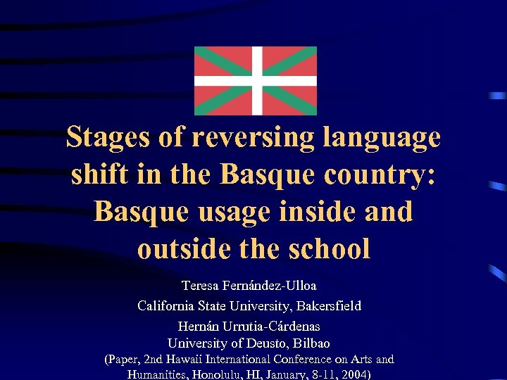 Stages of reversing language shift in the Basque country: Basque usage inside and outside