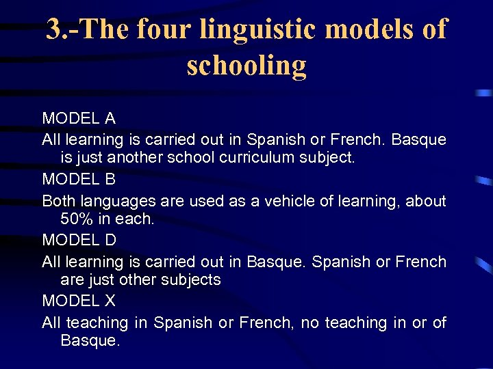3. -The four linguistic models of schooling MODEL A All learning is carried out