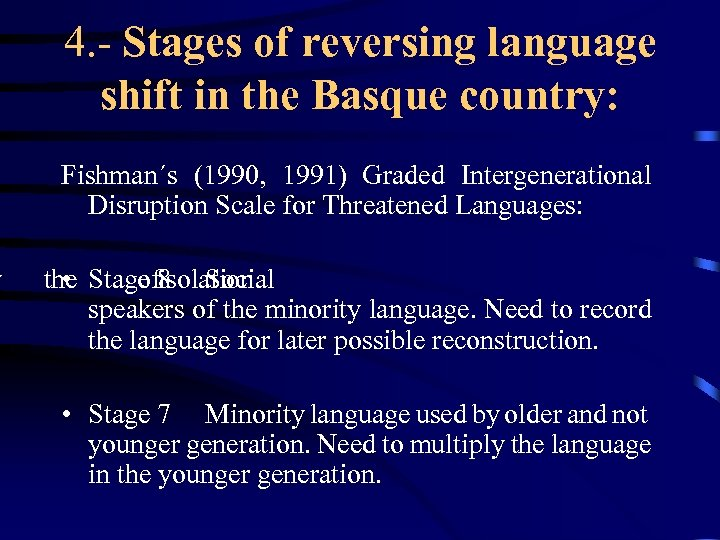 w 4. - Stages of reversing language shift in the Basque country: Fishman´s (1990,